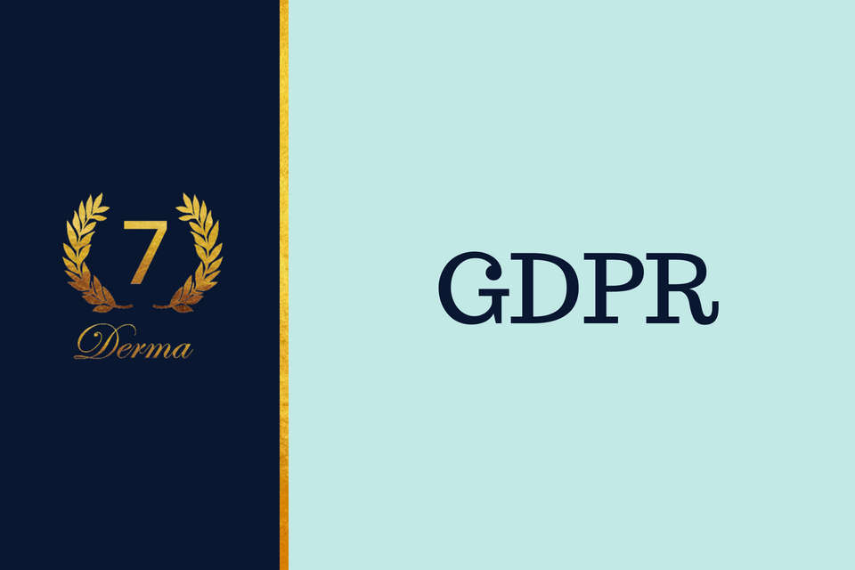 GDPR is EU regulation that protects personal data - 7 Derma has taken the neccessary actions to be in compliance with the EU legislation.